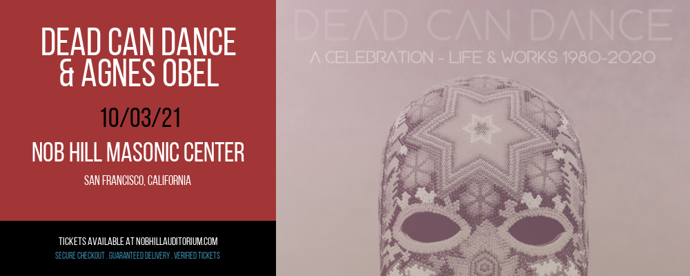 Dead Can Dance & Agnes Obel [CANCELLED] at Nob Hill Masonic Center