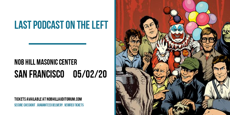 Last Podcast On The Left [CANCELLED] at Nob Hill Masonic Center